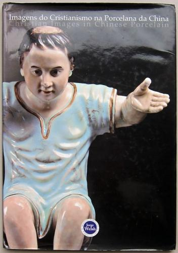 Christian Images in Chinese Porcelain J Welsh