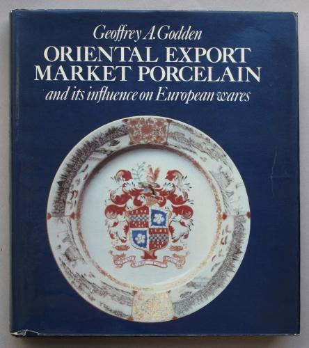 Godden: Oriental Export Market Porcelain