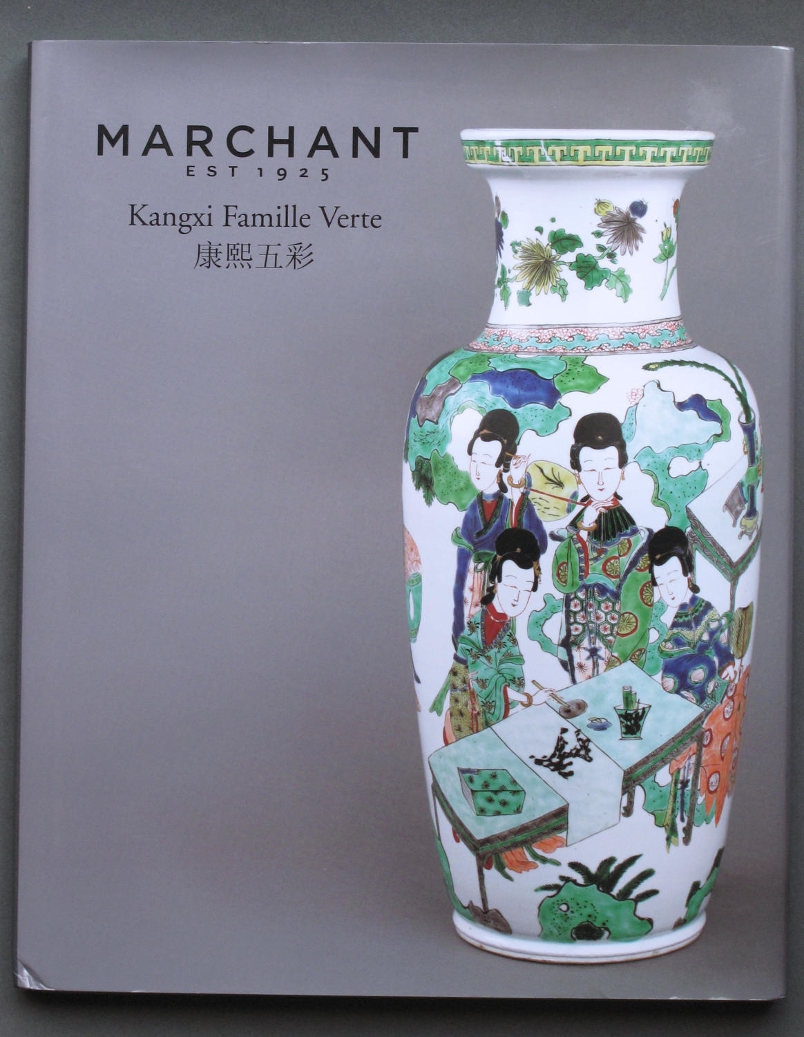 Marchant Exhibition catalogue of Kangxi Famille Verte